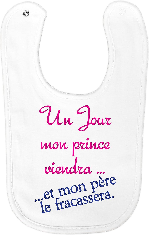 Bavoir rigolo Un jour mon prince viendra et mon p/ère le fracasera