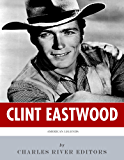 American Legends: The Life of Clint Eastwood