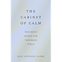 The Cabinet of Calm: Soothing Words for Troubled Times, 'Buy for your friends, keep one for yourself' Simon Mayo