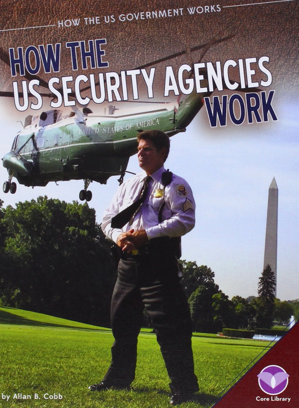Read Online How the Us Security Agencies Work (How the US Government Works) ebook