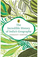 The Incredible History of India's Geography Kindle Edition