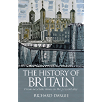 The History of Britain: From neolithic times to the present day