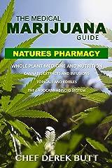 The Medical Marijuana Guide. NATURES PHARMACY: Whole Plant Medicine Kindle Edition