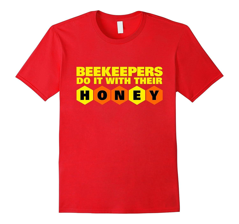 Beekeeper T-Shirt Beekeeping Shirt Do It With Their Honey-BN