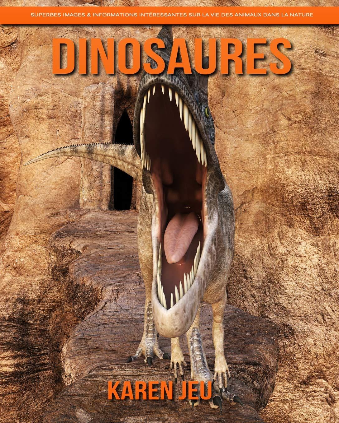 Dinosaures Superbes Images /& Informations int/éressantes sur la Vie des Animaux dans la Nature