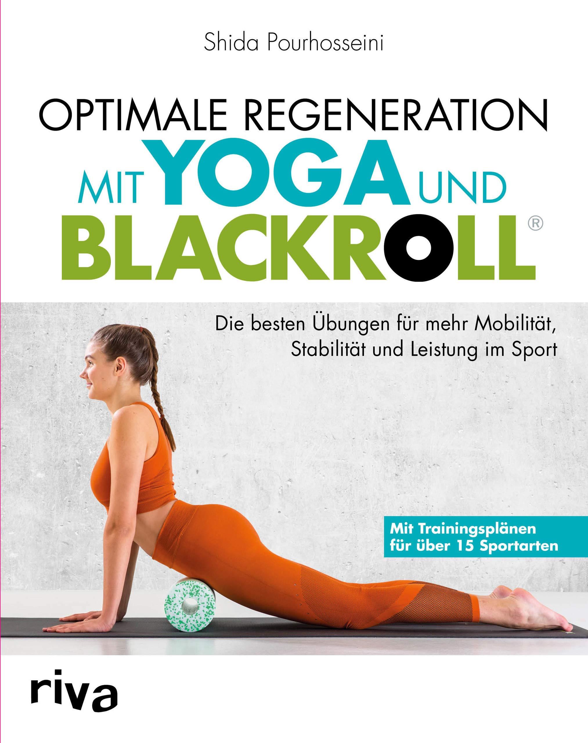 Optimale Regeneration Mit Yoga Und BLACKROLL®  Die Besten Übungen Für Mehr Mobilität Stabilität Und Leistung Im Sport
