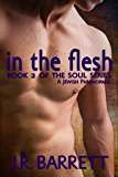 In the Flesh (The Soul Series Book 2)