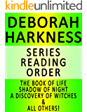 DEBORAH HARKNESS — SERIES READING ORDER (SERIES LIST) — IN ORDER: THE BOOK OF LIFE, SHADOW OF NIGHT, A DISCOVERY OF WITCHES & ALL OTHERS!