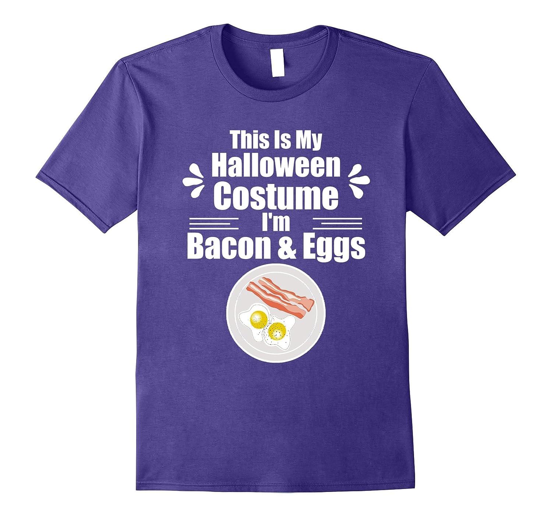 I'm Bacon & Eggs Easy Halloween Costume Apparel T-Shirt-T-Shirt