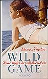 Wild Game: Meine Mutter, ihr Liebhaber und ich (German Edition)
