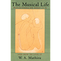 The Musical Life: Reflections on What It Is and How to Live It