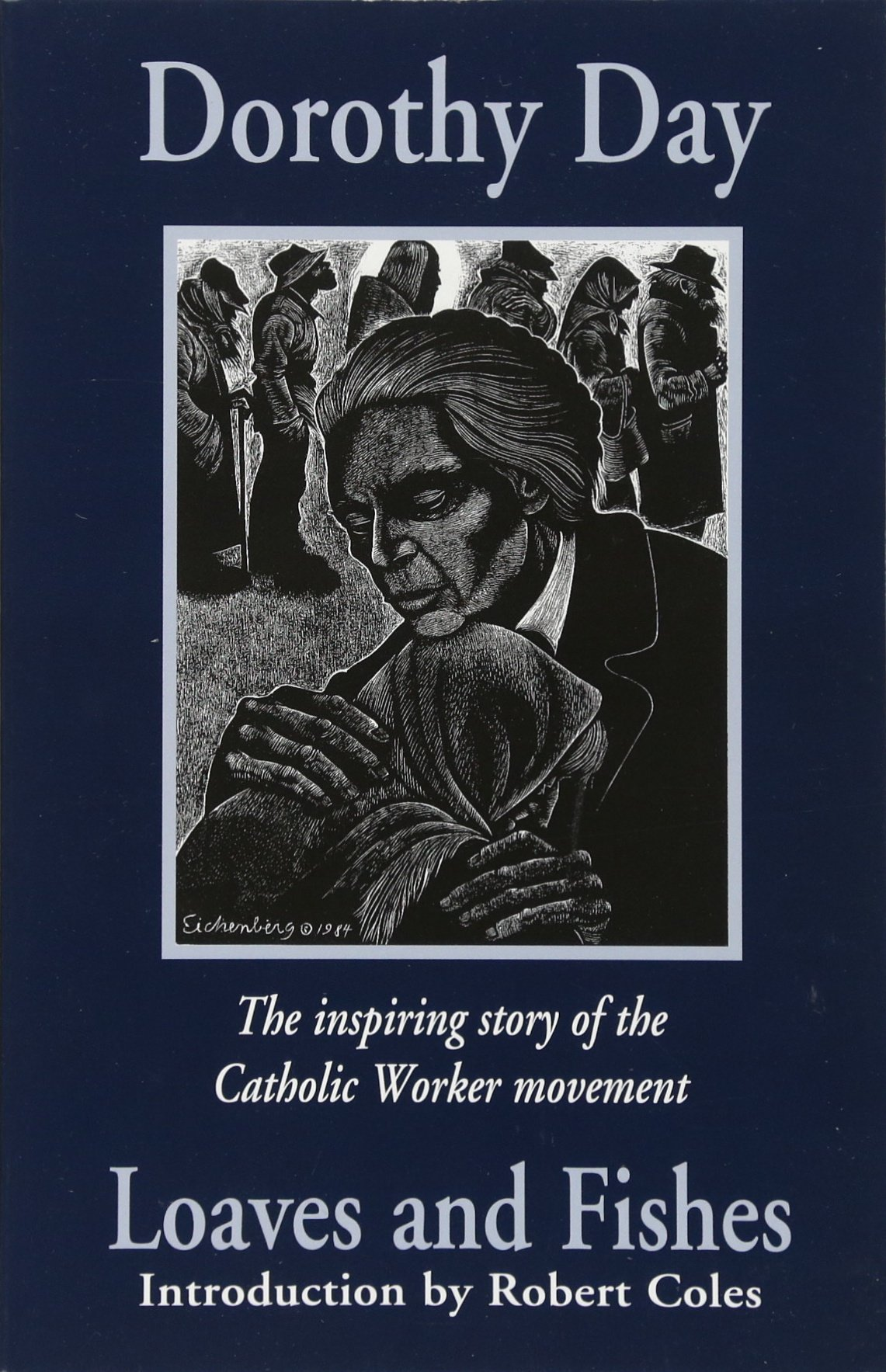 Loaves and fishes the inspiring story of the catholic worker loaves and fishes the inspiring story of the catholic worker movement dorothy day robert coles 9781570751561 amazon books fandeluxe Document