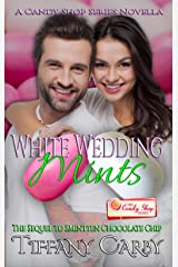 White Wedding Mints: A Candy Shop Series Novella Kindle Edition