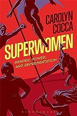 Superwomen: Gender, Power, and Representation Paperback