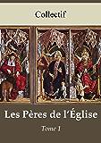Les Pères de l'Église - Tome 1