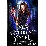 Evil's Avenging Angel: A Vampire Urban Fantasy (An Alexis Black Novel Book 3)