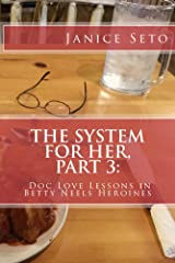 The System for Her, Part 3: Doc Love Lessons in Betty Neels Heroines Kindle Edition