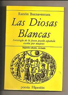Las Diosas blancas: Antologia de la joven poesia espanola escrita por mujeres (Poesia Hiperion