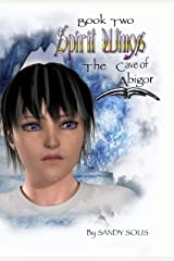 Spirit Wings The Cave of Abigor: Book two Kindle Edition
