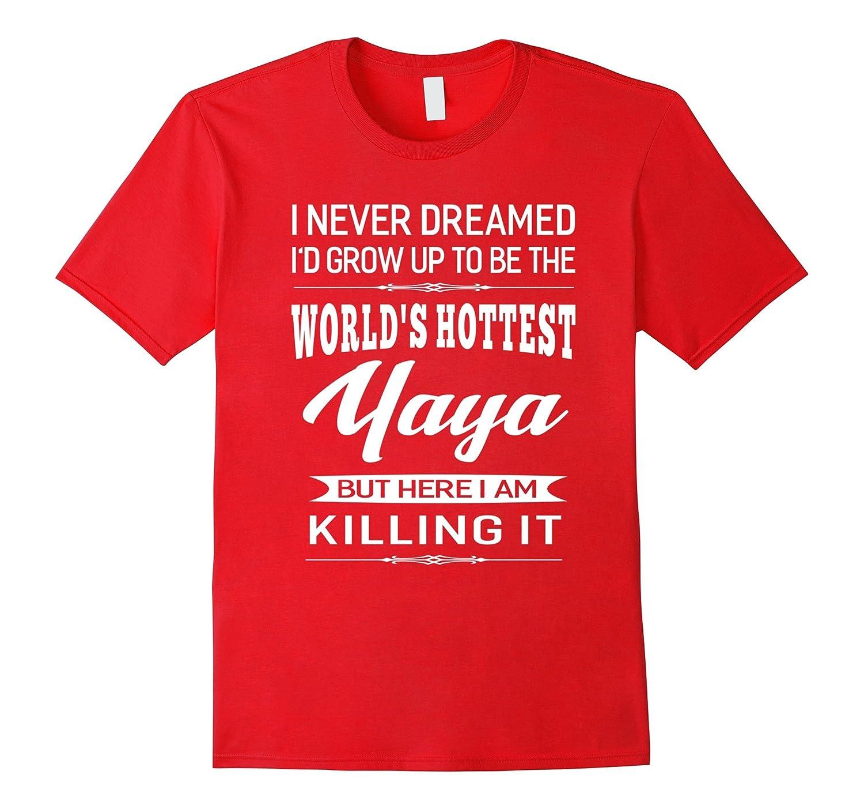 Womens Worlds Hottest Yaya Grandma Gifts T-shirt-TJ