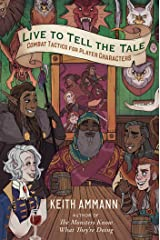 Live to Tell the Tale: Combat Tactics for Player Characters Hardcover