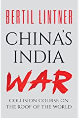China's India War: Collision Course on the Roof of the World Kindle Edition