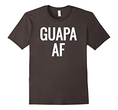 Mens Guapa AF- Attractive, Beautiful, Sexy Latin T-Shirt- White 2XL