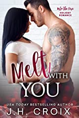 Melt With You (Into The Fire Series Book 8) Kindle Edition