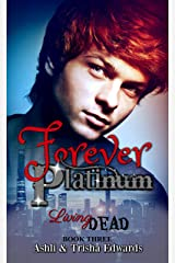 Forever Platinum (Living Dead Book 3) Kindle Edition