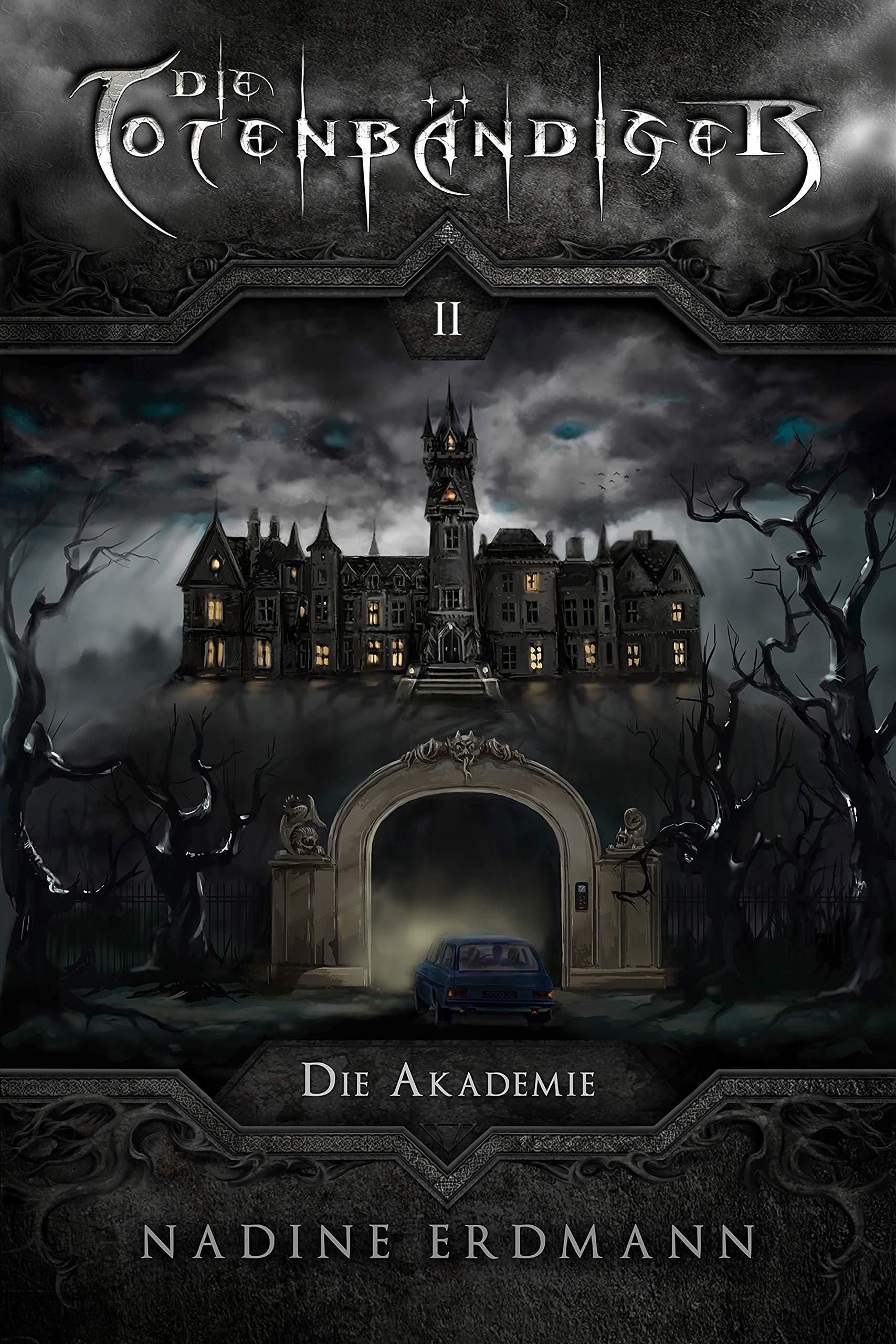 Die Totenbändiger   Band 2  Die Akademie