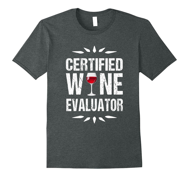 Funny Wine TShirt: Certified Wine Evaluator Tee-FL