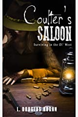 Coulter's Saloon: Surviving in the Ol' West Kindle Edition