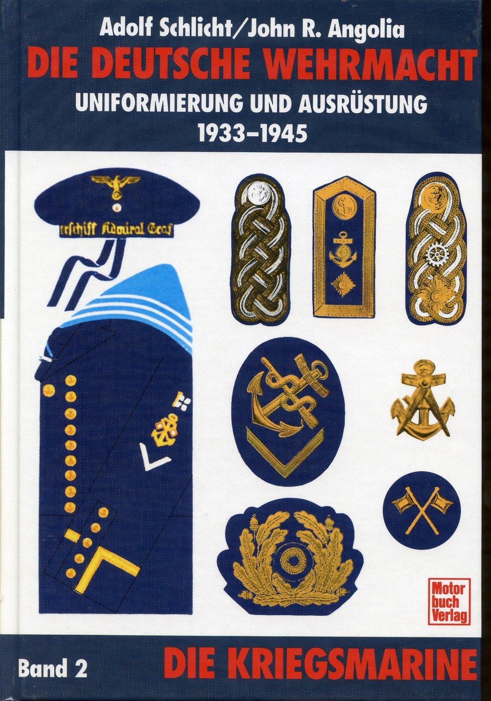 Die deutsche Wehrmacht - Uniformierung und Ausrüstung 1933-1945, Band 2: Die Kriegsmarine