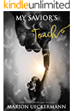 My Savior's Touch: Glimpses Through Poetry