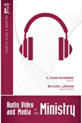 Audio, Video, and Media in the Ministry (Nelson's Tech Guides) Kindle Edition