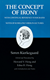 Kierkegaard's Writings, II, Volume 2: The Concept of Irony, with Continual Reference to Socrates/Notes of Schelling's Berlin Lectures