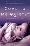Come to Me Quietly (Closer to You Book 1)