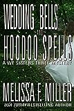 Wedding Bells and Hoodoo Spells: Sage's Wedding (A We Sisters Three Mystery Book 5)