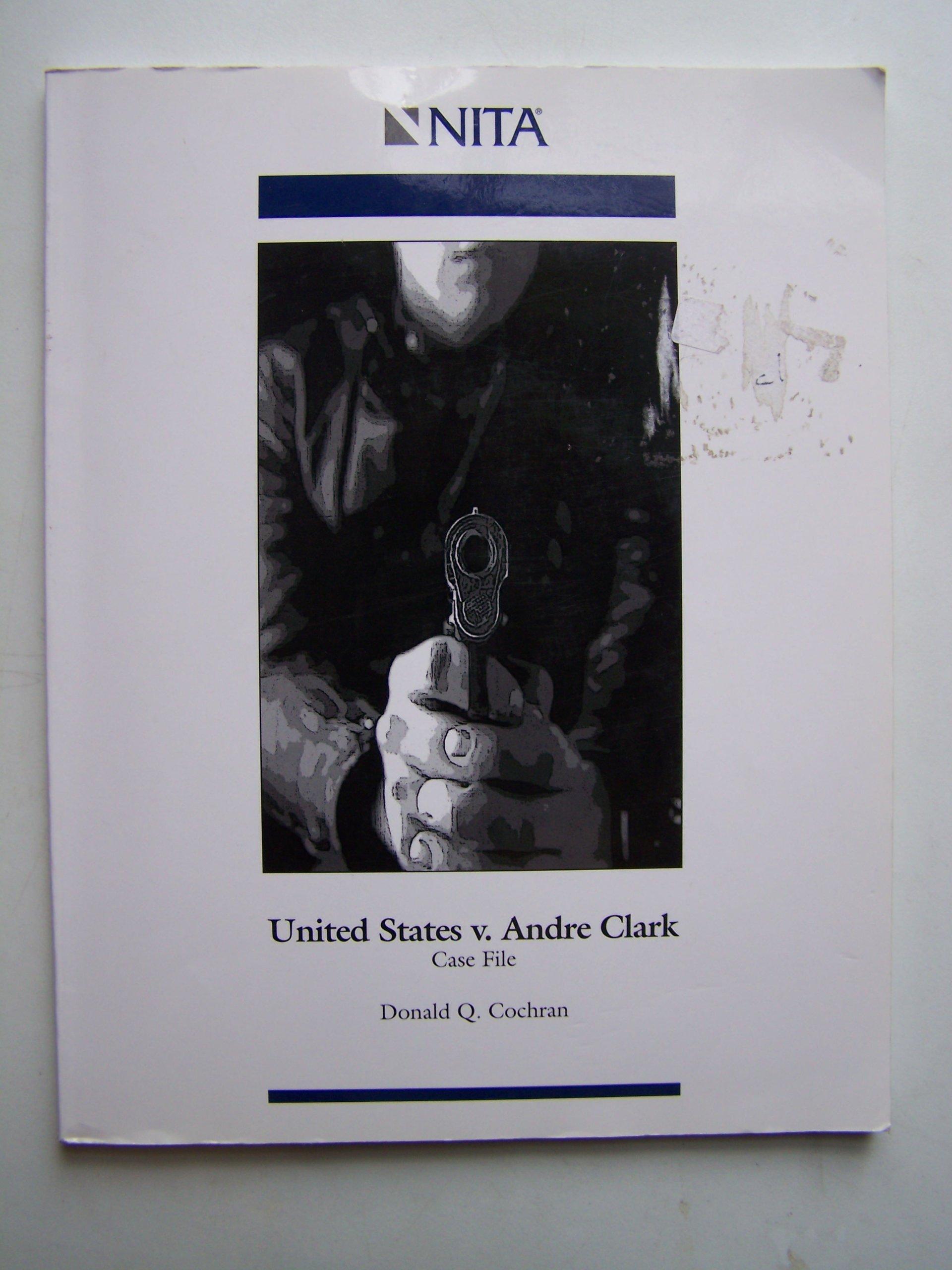 United States v. Andre Clark Case File pdf epub