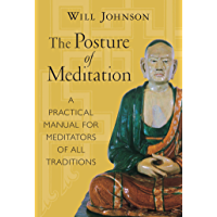 The Posture of Meditation: A Practical Manual for Meditators of All Traditions (English Edition)