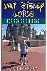 Walt Disney World for Senior Citizens (2019) Kindle Edition