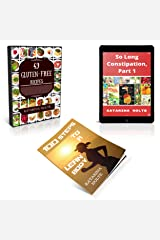 3 Book Bundle: Digestion: So Long Constipation, Part 1 - 100 Steps to a Lean Body - 49 Gluten-free Recipes