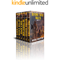 Beyond These Walls - Books 1 - 6 Boxset: A Post-Apocalyptic Survival Thriller (Beyond These Walls Boxset) book cover