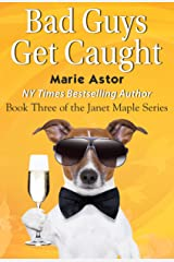 Bad Guys Get Caught (Janet Maple Series Book 3) Kindle Edition