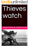 Thieves watch