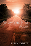 Show the Fire (Signal Bend Series Book 6)