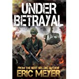 Under Betrayal (Battleground Vietnam Book 4)