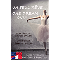 Un Seul Rêve / One Dream Only: Livre bilingue / Bilingual book (French Edition)
