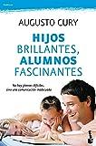 Hijos brillantes, alumnos fascinantes: No hay jóvenes difíciles, sino una comunicación inadecuada (Familia)