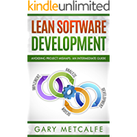 Lean Software Development: Avoiding Project Mishaps:A Guide Beyond the Basics (English Edition)